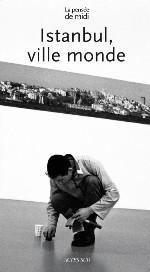 LE PENSEE DE MIDI N 29 ISTANBUL, VILLE MONDE