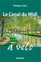 LE CANAL DU MIDI A VELO ET SA CARTE NOUVELLE EDITION 2016