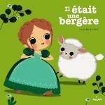 IL ETAIT UNE BERGERE Brunellière Lucie Milan jeunesse