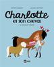 CHARLOTTE ET SON CHEVAL, TOME 03 DARGENT/NATHALIE BD Kids