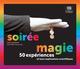 SOIREE MAGIE 50 EXP. & LEURS EXPLICATIONS SCIENTIFIQUES Simonin Guy le Pommier
