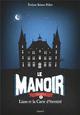 LE MANOIR SAISON 1, TOME 01 Brisou-Pellen Evelyne Bayard Jeunesse