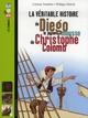 LA VERITABLE HISTOIRE DE DIEGO, LE JEUNE MOUSSE DE CHRISTOPHE COLOMB Vandelet Corinne Bayard Jeunesse
