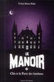 LE MANOIR SAISON 1, TOME 02 Brisou-Pellen Evelyne Bayard Jeunesse