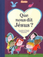 QUE NOUS DIT JESUS ?