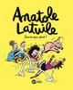 ANATOLE LATUILE, TOME 10 - SAUVE QUI PEUT !