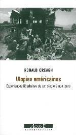 UTOPIES AMERICAINES  -  EXPERIENCES LIBERTAIRES DU XIX SIECLE A NOS JOURS
