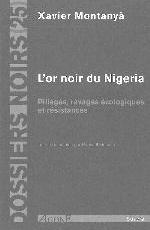 L' OR NOIR DU NIGERIA - PILLAGES, RAVAGES ECOLOGIQUES ET RESISTANCES