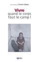VIVRE QUAND LE CORPS FOUT LE CAMP !