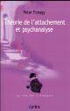 THEORIE DE L'ATTACHEMENT ET PSYCHANALYSE Fonagy Peter Erès