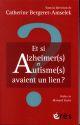 ET SI ALZHEIMER(S) ET AUTISME(S) AVAIENT UN LIEN ? BERGERET-AMSELEK CAT ERES