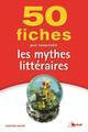 50 fiches pour comprendre les mythes littéraires Winter Geneviève Bréal