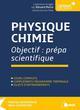 PHYSIQUE CHIMIE : OBJECTIF PREPA SCIENTIFIQUE