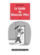 LE GUIDE DU MAUVAIS PERE T3