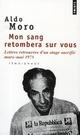 MON SANG RETOMBERA SUR VOUS. LETTRES RETROUVEES D-UN OTAGE SACRIFIE, MARS-MAI 1978