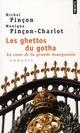 LES GHETTOS DU GOTHA. AU COEUR DE LA GRANDE BOURGEOISIE PINCON/PINCON-CHARLO POINTS