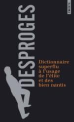 DICTIONNAIRE SUPERFLU A L'USAGE DE L'ELITE ET DES BIEN NANTIS