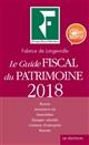 LE GUIDE FISCAL DU PATRIMOINE 2018 - BOURSE  ASSURANCE VIE  IMMOBILIER  EPARGNE SALARIALE  CREATION