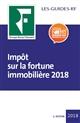 IMPOT SUR LA FORTUNE IMMOBILIERE 2018 - PERSONNES PHYSIQUES REDEVABLES  PATRIMOINE IMMOBILIER IMPOSA