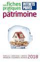 LES FICHES PRATIQUES DU PATRIMOINE 2018 - FAMILLE HERITAGE IMPOTS IMMOBILIRE PLACEMENTS RETRAITE