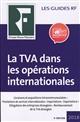LA TVA DANS LES OPERATIONS INTERNATIONALES 2018 - LIVRAISONS ET ACQUISITIONS INTRACOMMUNAUTAIRES. PR