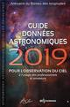 GUIDE DE DONNEES ASTRONOMIQUES  2019 - POUR L'OBSERVATION DU CIEL IMCCE EDP SCIENCES