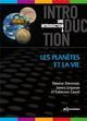 LES PLANETES ET LA VIE ENCRENAZ/LEQUEUX EDP SCIENCES