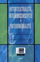 INTERTEXTUALITE, INTERDISCURSIVITE ET INTERMEDIALITE HEBERT LOUIS PU LAVAL