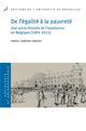 DE L EGALITE A LA PAUVRETE. UNE SOCIO-HISTOIRE DE L ASSISTANCE EN BELGIQUE ZAMORA VARGAS D UNIV BRUXELLES