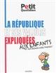 LA REPUBLIQUE ET SES VALEURS EXPLIQUEES AUX ENFANTS