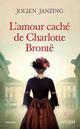 L'AMOUR CACHE DE CHARLOTTE BRONTE