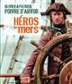 HEROS DES MERS Poivre d'Arvor Patrick Place des Victoires