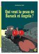QUI VEUT LA PEAU DE BARACK ET ANGELA ? Nail Guillaume Rouergue