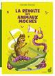 LA REVOLTE DES ANIMAUX MOCHES