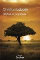 L' ARBRE A PALABRES LABORIE CHRISTIAN DE BOREE