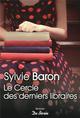 LE CERCLE DES DERNIERS LIBRAIRES BARON SYLVIE DE BOREE