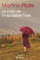 PAYS DE L'IMPOSSIBLE HIVER (LE) PILATE MARTINE DE BOREE