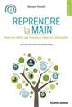 REPRENDRE LA MAIN : FAIRE SOI-MEME PAR ECONOMIE, PLAISIR OU PHILOSOPHIE FARINELLI/BERNARD RUSTICA