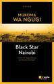 BLACK STAR NAIROBI WA NGUGI MUKOMA AUBE NOUVELLE