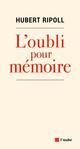 L'OUBLI POUR MEMOIRE