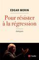 POUR RESISTER A LA REGRESSION MORIN EDGAR AUBE NOUVELLE