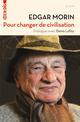 POUR CHANGER DE CIVILISATION  -  DIALOGUE AVEC DENIS LAFAY