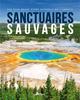 SANCTUAIRES SAUVAGES - LES PLUS BEAUX SITES NATURELS DE L'UNESCO COLLECTIF ARTEMIS