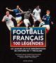 LES 100 LEGENDES DU FOOTBALL FRANCAIS FAVIER PATRICK SUD OUEST