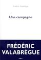 FICTION - UNE CAMPAGNE VALABREGUE FREDERIC POL