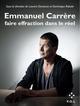 EMMANUEL CARRERE - FAIRE EFFRACTION DANS LE REEL