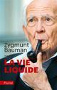 LA VIE LIQUIDE Bauman Zygmunt Pluriel