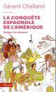 LA CONQUETE ESPAGNOLE DE L'AMERIQUE - MIROIRS D'UN DESASTRE