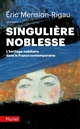 SINGULIERE NOBLESSE MENSION-RIGAU ERIC PLURIEL
