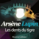 Arsène Lupin Les dents du tigre
